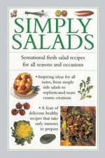 Simply Salads : Sensational Fresh Salad Recipes for All Seasons and Occasions - Valerie Ferguson