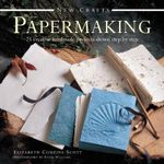 New Crafts : Papermaking - Elizabeth Couzins-Scott