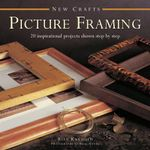 Picture Framing : 20 Inspirational Projects Shown Step by Step - Rian Kanduth