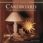 New Crafts : Cardboard - Emma Hardy