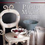 Papier Mache : New Crafts - Marion Elliot