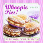 Whoopie Pies! : 25 Irresistible Cake Creations - Mowie Kay
