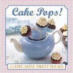 Cake Pops! : 25 Bite-sized Sweet Treats - Hannah Miles
