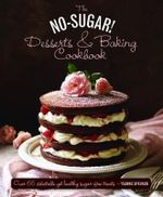 The No-Sugar Desserts and Baking Book - Ysanna Spevack