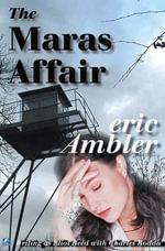 The Maras Affair - Eric Ambler