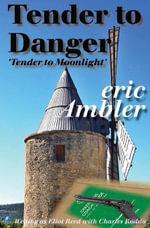 Tender To Danger - Eric Ambler