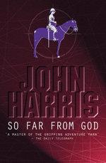 So Far From God - John Harris