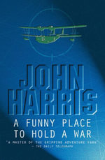 A Funny Place to Hold a War - John Harris