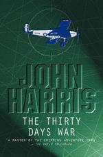 The Thirty Days War - John Harris