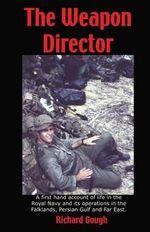 The Weapon Director - Richard S. J. Gough
