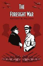 The Foresight War : A Specialty Doctors' Guide to Financial Freedom an... - Anthony, G Williams