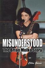 Misunderstood : The Brian Molko Story - Chloe Govan