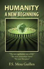 Humanity : A New Beginning - F. S. Mesa Guillen