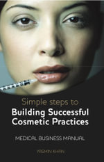 Simple Steps to Building Successful Cosmetics Practices - Yasmin Khan