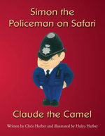 Simon the Policeman on Safari - Claude the Camel - Chris Harber