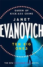 Ten Big Ones : Stephanie Plum Series : Book 10 - Janet Evanovich