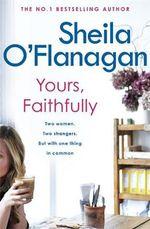 Yours, Faithfully - Sheila O'Flanagan