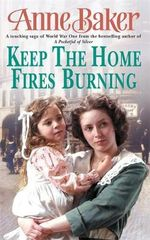 Keep the Home Fires Burning - Anne Baker