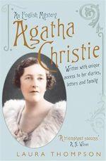 Agatha Christie : An English Mystery - Laura Thompson