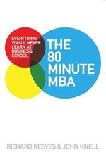 The 80 Minute MBA : Everything You'll Never Learn at Business School - Richard Reeves