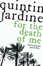 For the Death of Me - Quintin Jardine