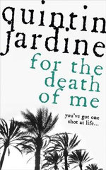 For the Death of Me : Oz Blackstone Mysteries - Quintin Jardine