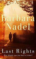 Last Rights - Barbara Nadel