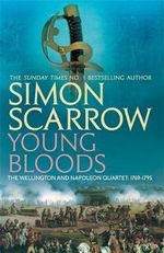 Young Bloods : Revolution 1 - Simon Scarrow