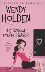 The School for Husbands : What would you teach yours? - Wendy Holden