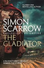 The Gladiator - Simon Scarrow