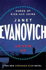 Seven Up : Stephanie Plum Series : Book 7 - Janet Evanovich