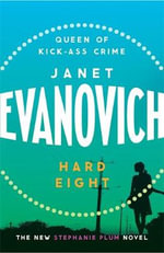 Hard Eight : Stephanie Plum Series : Book 8 - Janet Evanovich