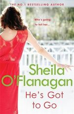 He's Got to Go - Sheila O'Flanagan