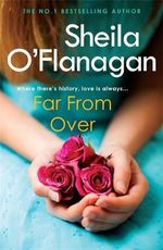 Far from Over - Sheila O'Flanagan