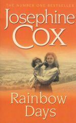 Rainbow Days - Josephine Cox