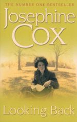 Looking Back - Josephine Cox