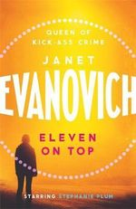 Eleven on Top : Stephanie Plum Series : Book 11 - Janet Evanovich