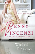 Wicked Pleasures - Penny Vincenzi