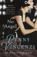 No Angel  : Spoils of Time Series : Book 1 - Penny Vincenzi