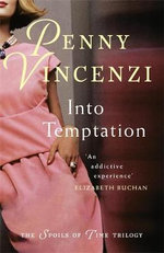 Into Temptation : Spoils of Time Series : Book 3 - Penny Vincenzi
