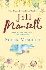 Sheer Mischief - Jill Mansell