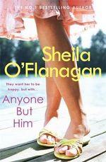 Anyone But Him - Sheila O'Flanagan