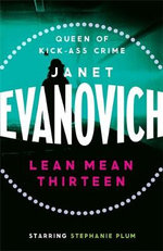 Lean Mean Thirteen : Stephanie Plum Series : Book 13 - Janet Evanovich