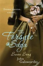 The Forsyte Saga 6 : The Swan Song :  The Swan Song - John Galsworthy