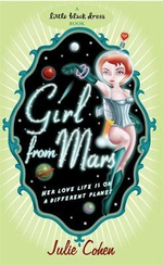 Girl from Mars : Her Love Life is on a Different Planet - Julie Cohen