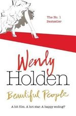 Beautiful People - Wendy Holden