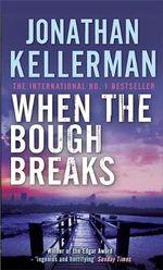 When the Bough Breaks : Alex Delaware Series : Book 1 - Jonathan Kellerman