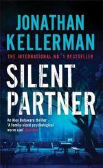 Silent Partner : Alex Delaware Series : Book 4 - Jonathan Kellerman