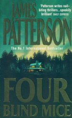 Four Blind Mice : The No 1 International Bestseller - James Patterson