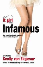 Infamous : An it Girl Novel - Cecily Von Ziegesar